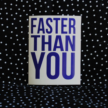 Faster Than You Water Bottle Vinyl Decal