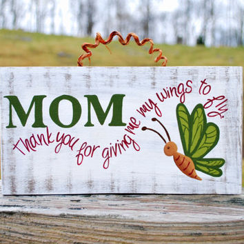 Mom Thank You For Giving Me My Wings To Fly WoodenBlock Plaque