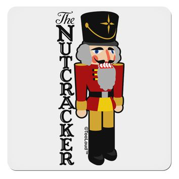 "The Nutcracker with Text 4x4"" Square Sticker by TooLoud"