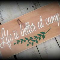 Life is better at camp/Rustic Sign/Hand painted/Wood Sign/Camp Decor/Cabin Decor/Lake house