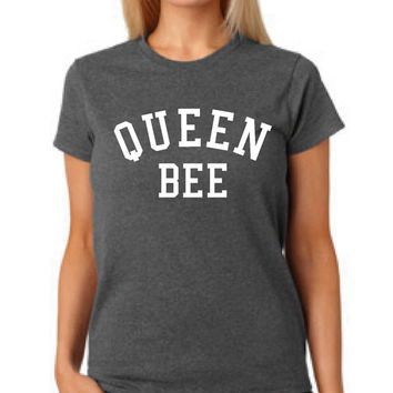 Queen Bee Ladies T Shirt Great Gift Movie Quote Beyonce Fan Womens T Shirt Queen Bee Shirt Gift Ideas Mothers Day Grandmother T Shirt