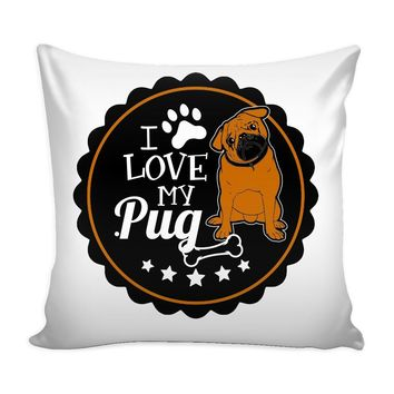 Graphic Pillow Cover I Love My Pug