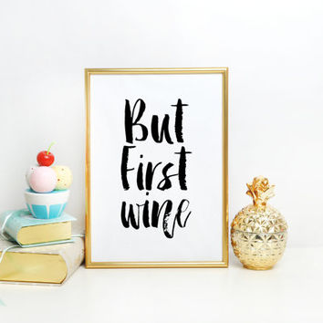 Drink Sign,Wine Poster,Inspirational Quote,Motivational,,But First Wine,Cheers Sign,Bar Wall Decor,Quote Print,Restaurant Decor,Typography