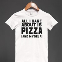 Hilarious 'All I Care About Is Pizza and myself' Sarcastic T-Shirt
