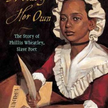 A Voice of Her Own: The Story of Phillis Wheatley, Slave Poet (Candlewick Biographies)
