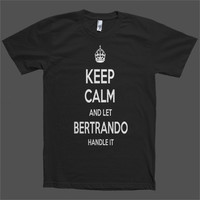 Keep Calm and let Bertrando Handle it Personalized Name T-Shirt