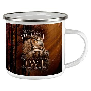 Always Be Yourself Unless Owl Camp Cup