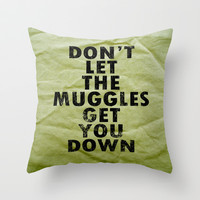 Don't Let The Muggles Get You Down - Harry Potter Throw Pillow by Robot Plunger