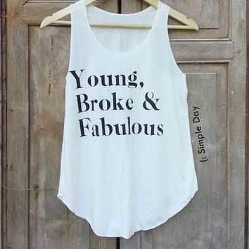 Young Broke & Fabulous Tank Top Hipster Tank top women Fitness top Summer Cloth Summer fashion tshirt Vintage tank tops for woman kale