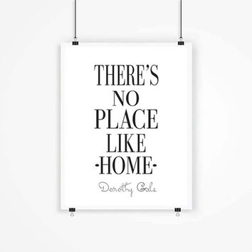 There's no place like home - Wizard of Oz quote, Dorothy Gale, typography quote poster, inspirational quote print, wall art. Home Typography
