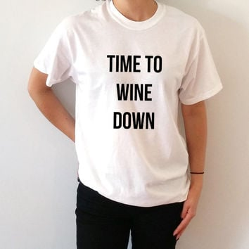 Time to wine down T-Shirt Unisex for women fashion gift to her present funny slogan saying cute top workout tees graphic tee wine party time