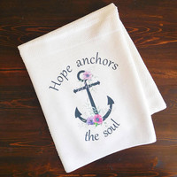Kitchen Dishcloth - Hope Anchors the Soul - Christian Dish Towel - Kitchen Linens- Powder Room Towel - Bathroom Hand Towel