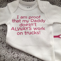 I Am Proof That My Daddy Doesn't Always Work on Trucks Onesuit Bodysuit Funny - Father's Day Gift - New Daddy