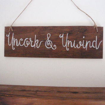 Uncork and Unwind wine sign - Wine sign - Rustic wine sign - Mothers Day gift - Housewarming gift - Reclaimed wood sign - Handpainted