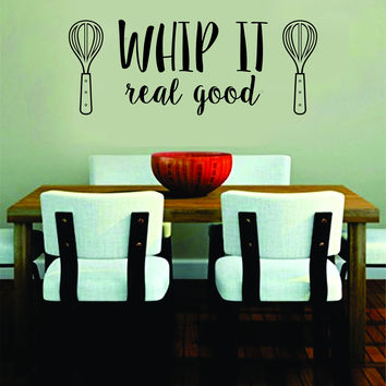 Whip It Real Good Quote Decal Sticker Wall Vinyl Art Words Decor Funny Cook Cooking Kitchen Bake Cute