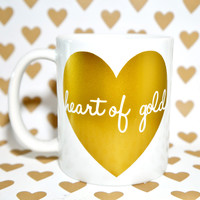 HEART OF GOLD Coffee Mug / Teacher Gifts / Teacher Mug / Gift for Teachers / Girlfriend Gifts / Thank You Gift / Couples Gift Mug / Holidays