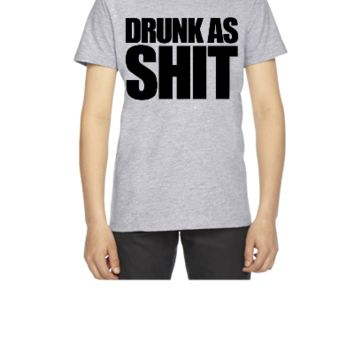 Drunk As Shit - Youth T-shirt