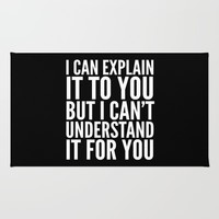 I Can Explain it to You, But I Can't Understand it for You (Black & White) Rug by CreativeAngel