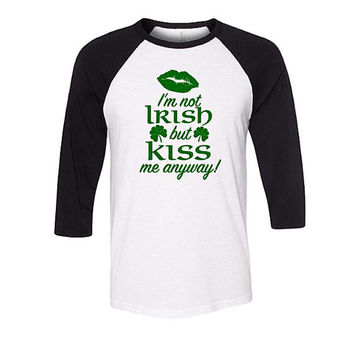 Funny Kiss Me St Patrick's Day Shirt, I'm Not Irish but kiss me anyway shirt, Saint Patricks Day Shirt, Irish Shirt, Shamrock Shirt