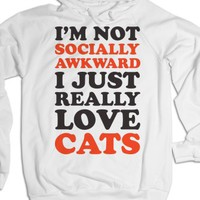I'm Not Socially Awkward I Just Really Love Cats-White Hoodie