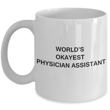 World's Okayest Physician assistant - Porcelain White coffee mugs 11 oz