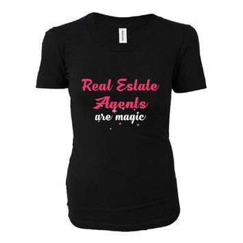 Real Estate Agents Are Magic. Awesome Gift - Ladies T-shirt