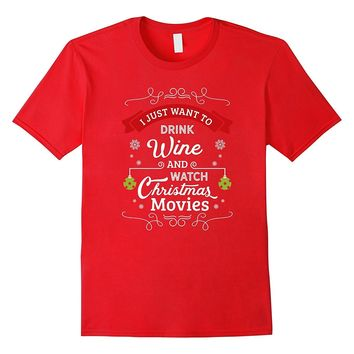 Funny Christmas Wine T-Shirts: Drink Wine and Watch Movies