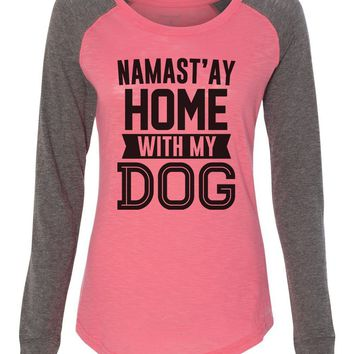 "Womens ""Namast'Ay Home With My Dog"" Long Sleeve Elbow Patch Contrast Shirt"