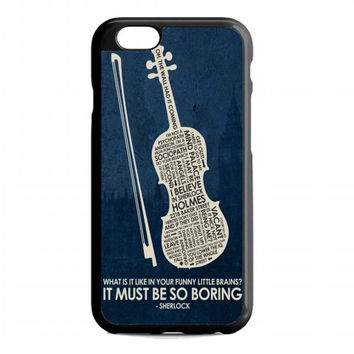 Sherlock Holmes It Must Be So Boring For iphone 6s case