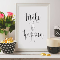 "Motivational Quote Inspirational Quote Dorm Decor Home Decor Dorm Art PRINTABLE Art ""Make It Happen"" Typography Art Print Black and White"