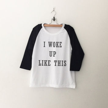 I woke up like this Flawless beyonce sweatshirt T-Shirt womens girls teens unisex grunge tumblr instagram blogger punk hipster gifts merch