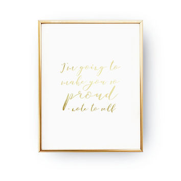 I'm Going to Make You So Proud, Note To Self, Fitness Wall Art, Typography Print, Home Decor, Boss Women, Self Confidence, Real Gold Foil