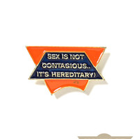 Sex Is Not Contagious Vintage Pin