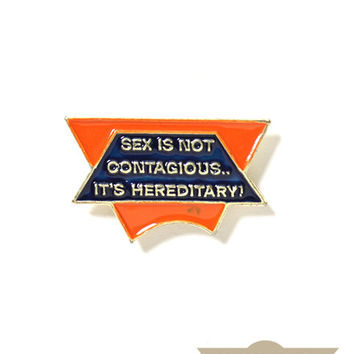 Sex Is Not Contagious Pin