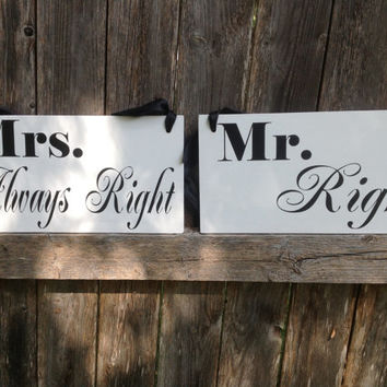 Mr. Right -Mrs. Always Right - bride groom - Chair Wedding Signs, Reception Chair Decor, Bride/Groom,