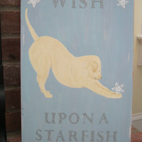 Beach Sign Yellow Labrador Retriever Art Dog Wood Beach Sign STARFISH WISH / Hand Painted Signage / Wall Hanging