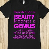 imperfection is beauty madness is genius  - glamfoxx.com