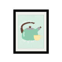 """You are my cup of tea. Mid Century Print. Tea cup and kettle. 8.5x11"""" Print."""