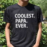 COOLEST PAPA EVER t shirt Father's day gift dad Birthday Shirt top for papa daddy best dada ever world's okayest dad from CelebriTee