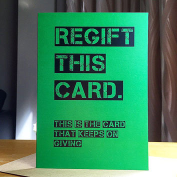 Funny Holiday Card - Regift This Card. The Card That Keeps On Giving. Funny Christmas Card. Contemporary Card.