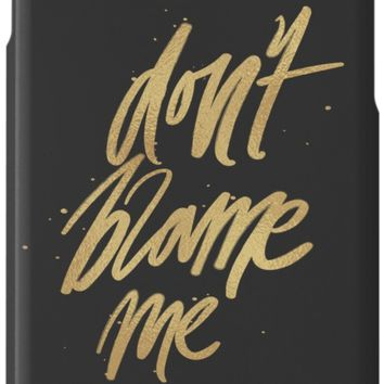 'Don't Blame Me' iPhone Case/Skin by chotnelle