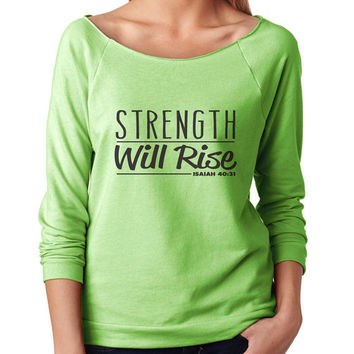 Strength Will Rise 3/4 Sleeve Scoop Neck - beautiful quote shirts, workout clothing, motivational tshirts, inspirational raw edge tops