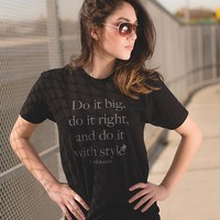Do It Big - Unisex Tee