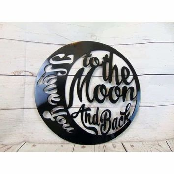 I Love You To The Moon And Back Circle Sign