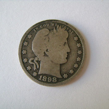 1898 S Barber US Coin 90 Percent Silver Quarter Dollar Antique United States Quarter Dollar Old Coin Great Historical Gift Collectible