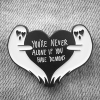 """You're Never Alone If You Have Demons"" Gothic Ghost Enamel Pin"