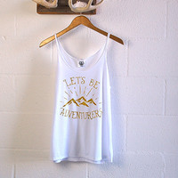 Lets Be Adventurers Tank Top