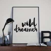 wild dreamer,modern wall decor,bedroom decor,room decor,home decor,black and white,inspirational poster,bohemian art,watercolor art,poster