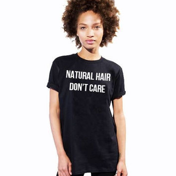 Natural hair don't care Unisex T shirt