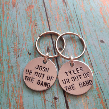 "Twenty One Pilots ""Ur out of the band"" Matching Hand Stamped Key Chains"